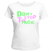 Майка Dont stop the music